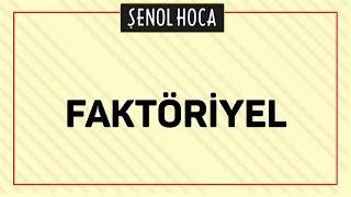 FAKTÖRİYEL  - ŞENOL HOCA
