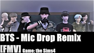 BTS - Mic Drop Remix[FMV] from the Sims 4