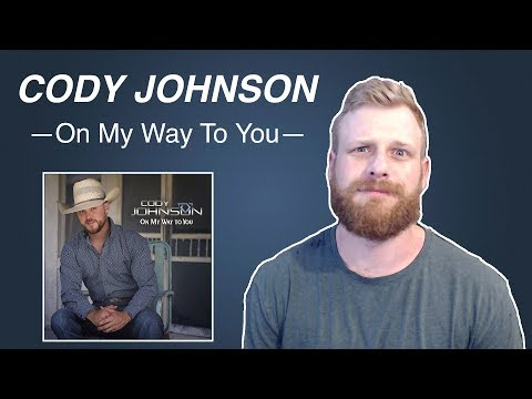 Download Cody Johnson - On My Way To You | Reaction free