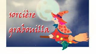 "Chanson"" Grabouilla"" - La Sorcière"