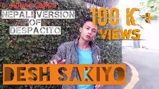 Nepali Version Of Despacito - ढेश सकियो - Desh Sakiyo - Dedicated To IOM