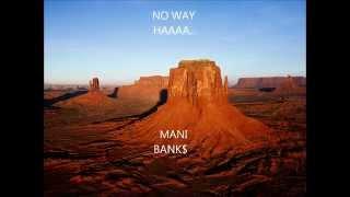 JUGRAMS FT  MANI BANK$!!  ''NO WAY''
