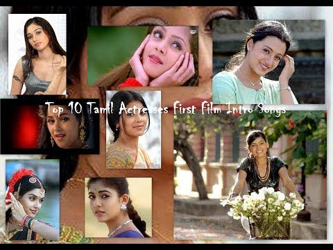 Xxx Mp4 Top 10 Tamil Actresses First Film Beautiful Intro Songs 3gp Sex