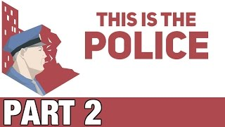 This Is The Police Gameplay / Let's Play - City Hall Cowards - Part 2