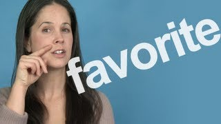 How to Pronounce FAVORITE - American English Pronunciation