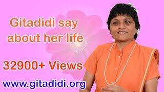 Gitadidi say about Her Life