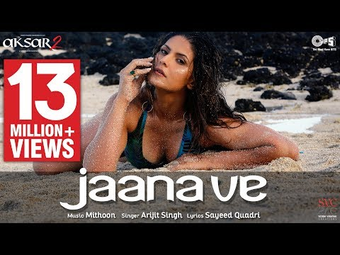 Xxx Mp4 Jaana Ve Song Video Aksar 2 Hindi Song 2017 Arijit Singh Mithoon Zareen Khan Abhinav 3gp Sex