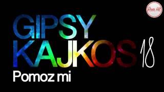Gipsy Kajkos 18 - POMOZ MI