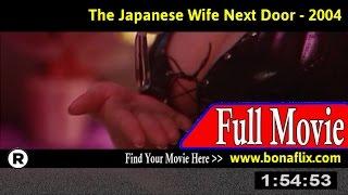Watch: The Japanese Wife Next Door (2004) Full Movie Online