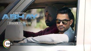 Abhay | Episode 7 - Teaser | A ZEE5 Original | Kunal Kemmu | Streaming Now On ZEE5