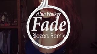 Alan Walker - Fade (Blazars Remix)