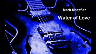Water of Love ☆  Mark Knopfler HQ