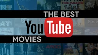 Best Free Movies on YouTube