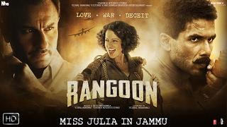 Miss Julia in Jammu | Rangoon | Shahid Kapoor | Kangana Ranaut | Saif Ali Khan