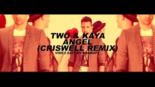 TWO ft. Kaya - Angel (Criswell Remix) | by EsanoFF