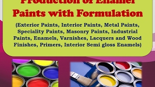 Production of Enamel Paints with Formulation (Exterior Paints, Interior Paints, Metal Paints)
