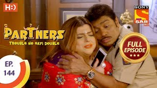 Partners Trouble Ho Gayi Double - Ep 144 - Full Episode - 15th June, 2018