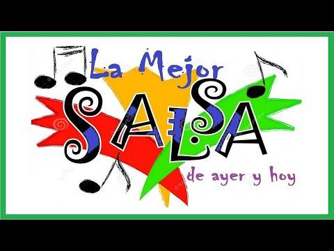 LA MEJOR SALSA PARA BAILAR DE AYER Y HOY ÉXITOS !!!