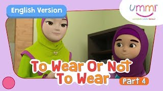 UMMI (S02E08) Part 4 | TO WEAR OR NOT TO WEAR