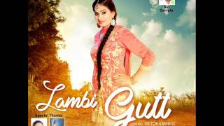 Lambi Gutt (Full Song)   Preet Lalli   Latest Punjabi Song 2017