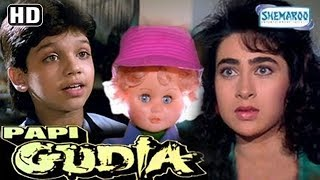 Papi Gudia Hindi Full Movie {HD} -Karisma Kapoor - Avinash Wadhavan - Shakti Kapoor