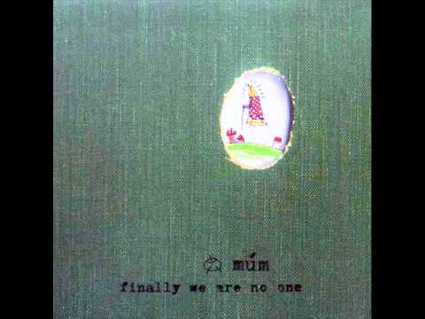múm - don't be afraid, you have just got your eyes closed