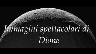 DIONE, IL MISTERIOSO SATELLITE DI SATURNO
