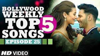 Bollywood Weekly Top 5 Songs | Episode 25 | Hindi Songs 2017 | T-Series