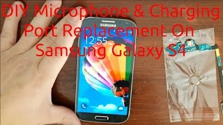DIY Microphone & Charging Port Replacement On Samsung Galaxy S4