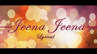 Jeena Jeena | LYRICAL | Atif Aslam | Full HD song | Badlapur | mOnash cReaTion