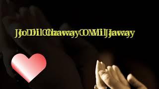 Jo Dil Chaway O Mil Jaway Dua Karye Ty Enj Karye