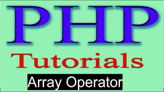 php tutorial in hindi part 14 Array Operator in PHP
