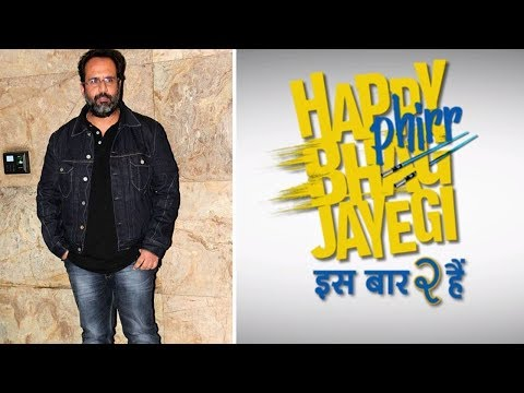 Aanand L Rai Shares Happy Phirr Bhag Jayegi Teaser | Latest Bollywood Movie Gossips 2018
