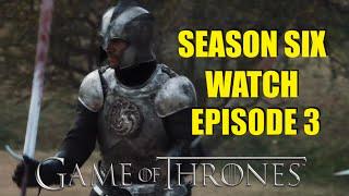 Preston's Game of Thrones Season Six Watch Episode 3