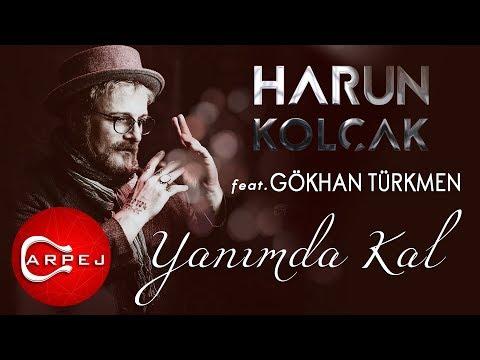 Harun Kolçak Yanımda Kal feat. Gökhan Türkmen Official Audio
