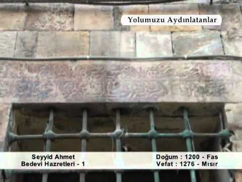 SEYYİD AHMED İ BEDEVİ HAZRETLERİ 1 YOLUMUZU AYDINLATANLAR