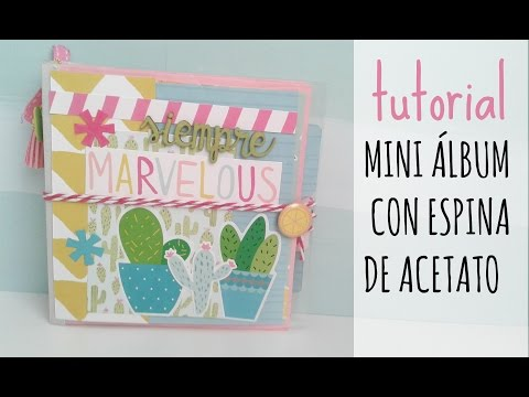 TUTORIAL MINI ÁLBUM CON ESPINA DE ACETATO