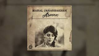 Maral Jahanbakhsh - Arman OFFICIAL TRACK