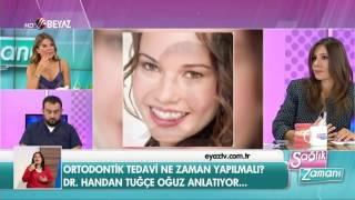 Ortodonti Uzmanı Diş Hekimi Dr. Handan Tuğçe Oğuz - Beyaz Tv Sağlık Zamanı 22.10.2016