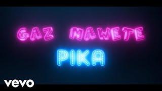 Gaz Mawete - Pika