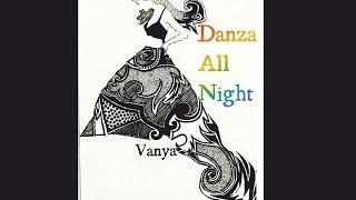 vanya danza all night official lyric video