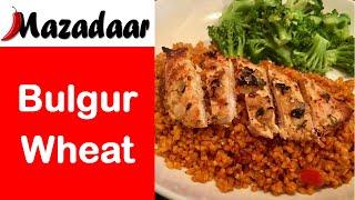 HOW TO COOK BULGUR WHEAT | EASY BULGUR WHEAT RECIPE | BULGUR WHEAT