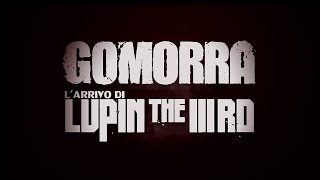Gomorra - L'arrivo di Lupin The Third - Episodio Pilota - 2017 -