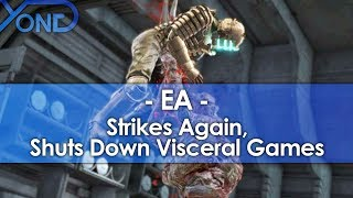 EA Strikes Again, Shuts Down Visceral Games