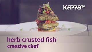 Creative Chef - Herb Crusted Fish (The Brunton Boatyard) - Kappa TV