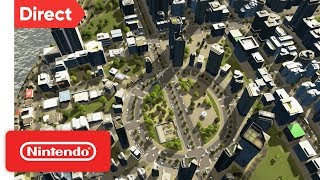Cities: Skylines - Nintendo Switch Edition   Nintendo Direct 9.13.2018