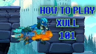 How to play Xull 101