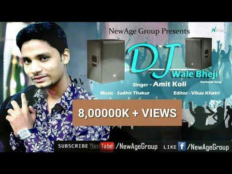 Xxx Mp4 DJ Wale Bheji Latest Superhit Garhwali Song By Amit Koli New Age Group 3gp Sex