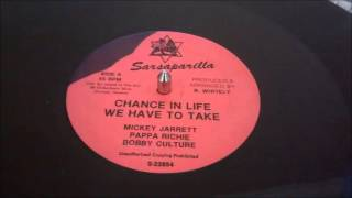 Mikey Jarrett, Papa Richie & Bobby Culture - Chance In Life We Have To Take