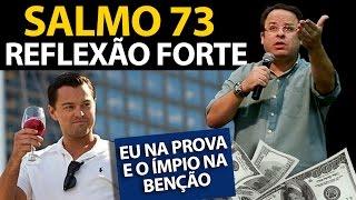Salmo 73 - Uma Reflexão forte sobre a prosperidade dos ímpios | Felipe Seabra